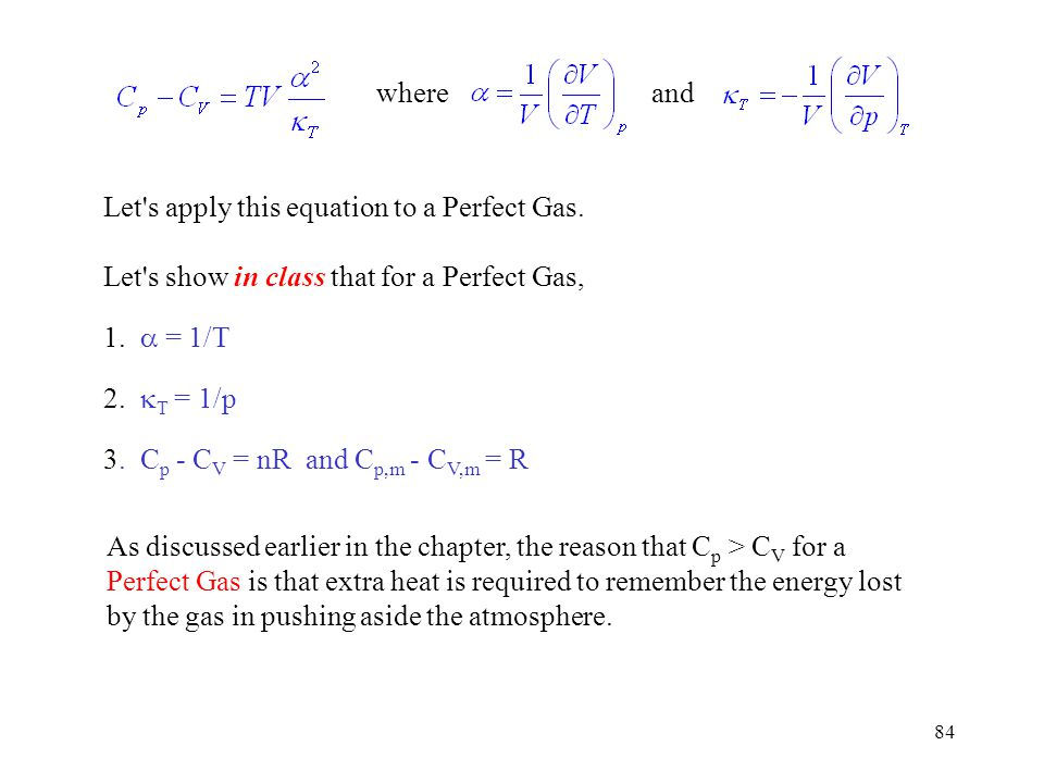 where and. Let s apply this equation to a Perfect Gas. Let s show in class that for a Perfect Gas,