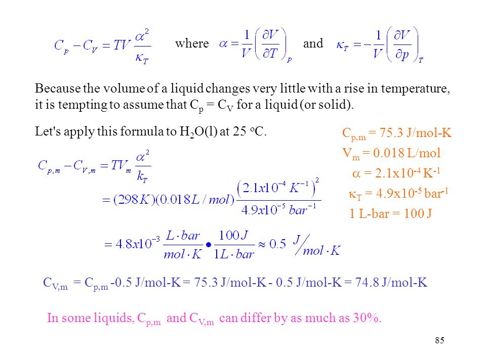 where and. Because the volume of a liquid changes very little with a rise in temperature,