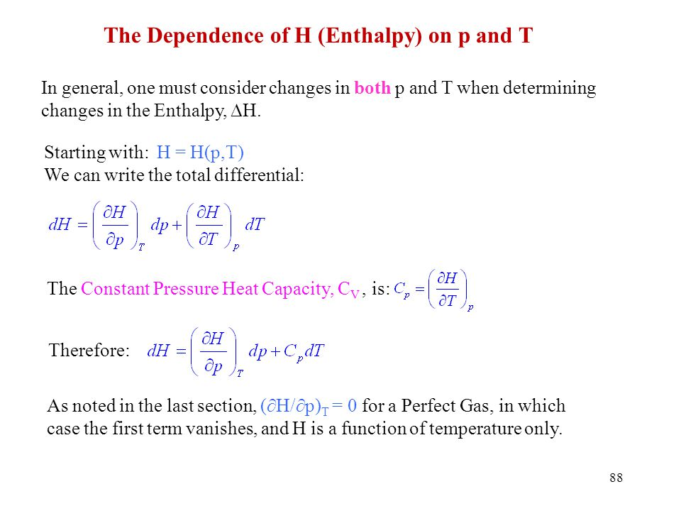 The Dependence of H (Enthalpy) on p and T