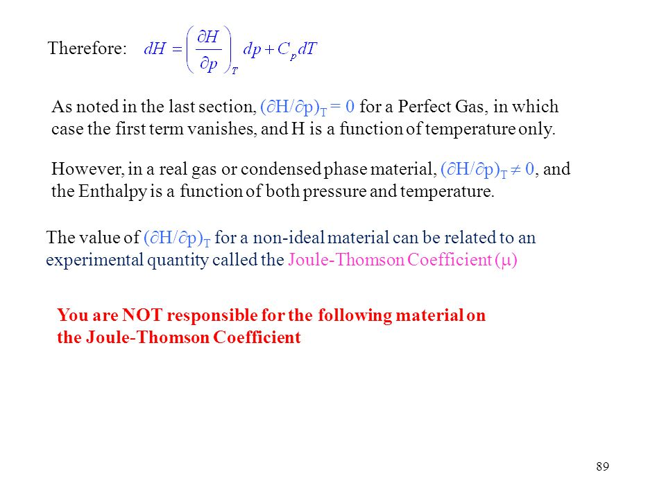 Therefore: As noted in the last section, (H/p)T = 0 for a Perfect Gas, in which.