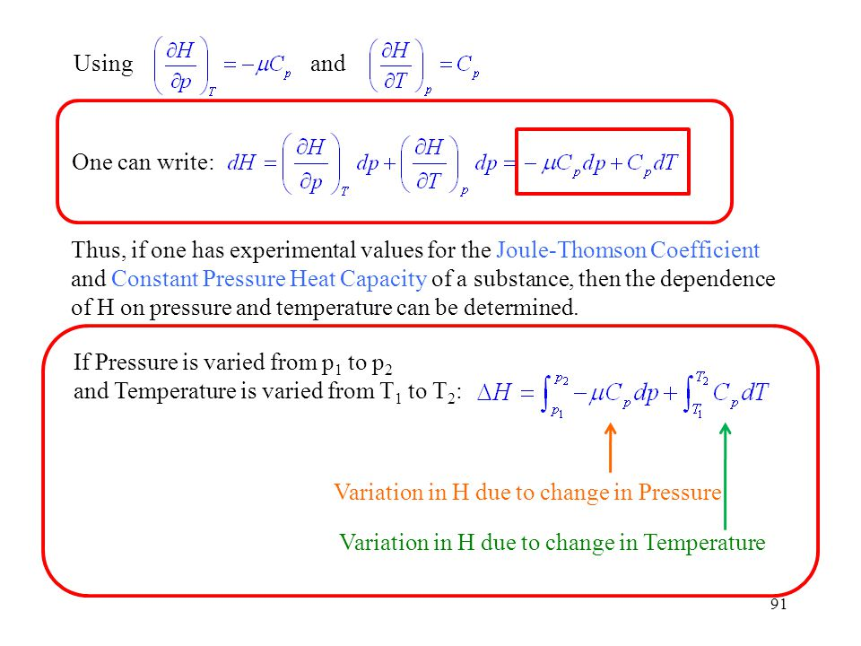 Using and. One can write: Thus, if one has experimental values for the Joule-Thomson Coefficient.