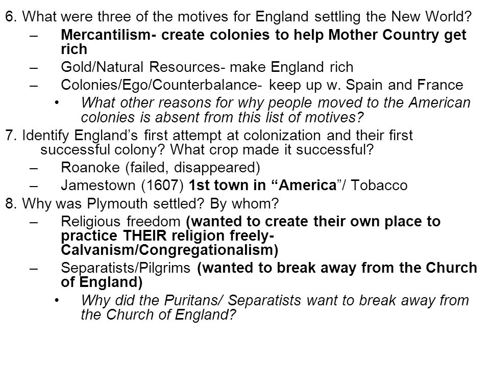 6. What were three of the motives for England settling the New World