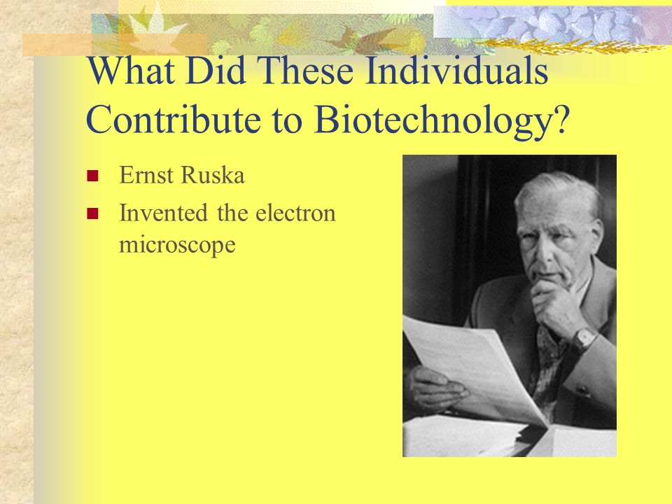 What Did These Individuals Contribute to Biotechnology