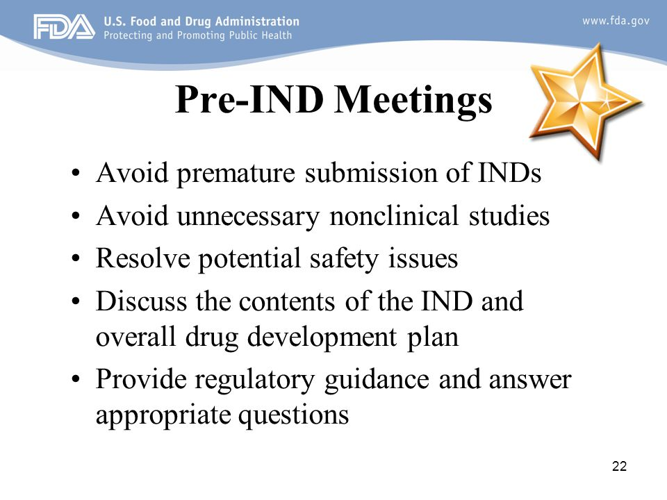 Pre-IND Meetings Avoid premature submission of INDs