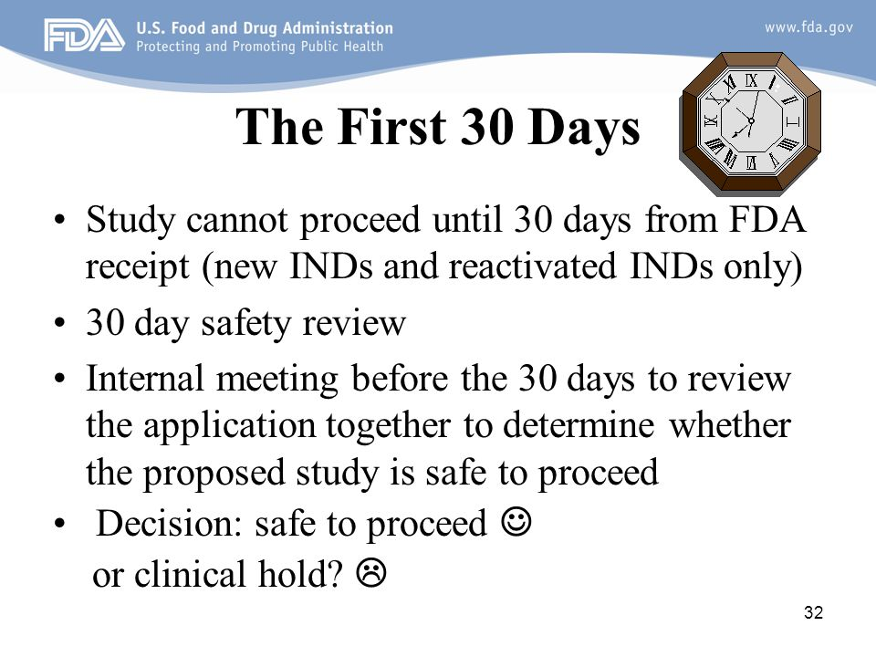 The First 30 Days Study cannot proceed until 30 days from FDA receipt (new INDs and reactivated INDs only)