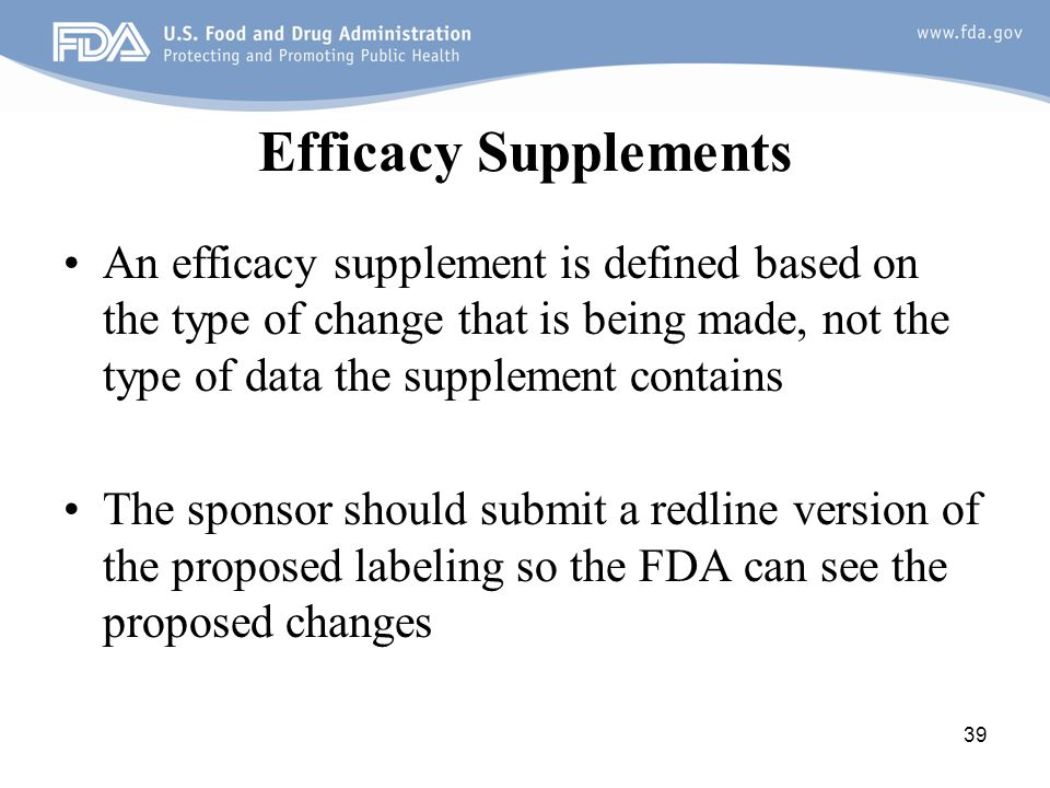 Efficacy Supplements An efficacy supplement is defined based on the type of change that is being made, not the type of data the supplement contains.