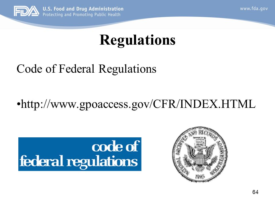 Regulations Code of Federal Regulations •http://www.gpoaccess.gov/CFR/INDEX.HTML