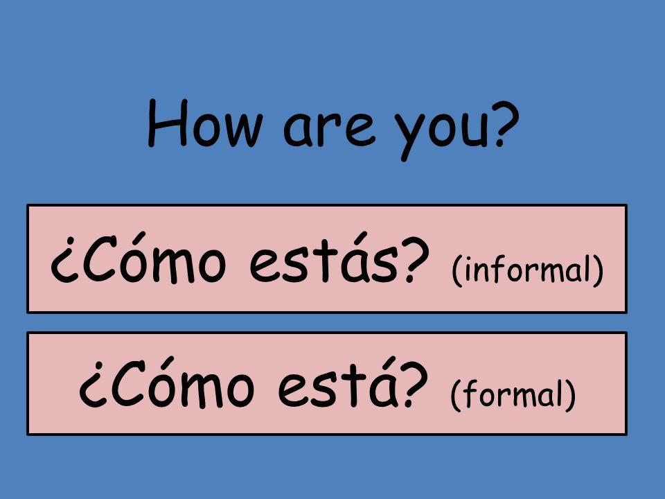 ¿Cómo estás (informal)