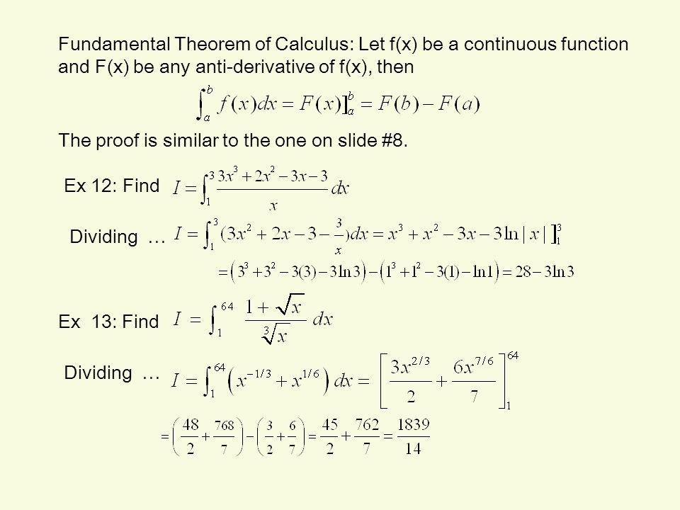 Fundamental Theorem of Calculus: Let f(x) be a continuous function and F(x) be any anti-derivative of f(x), then