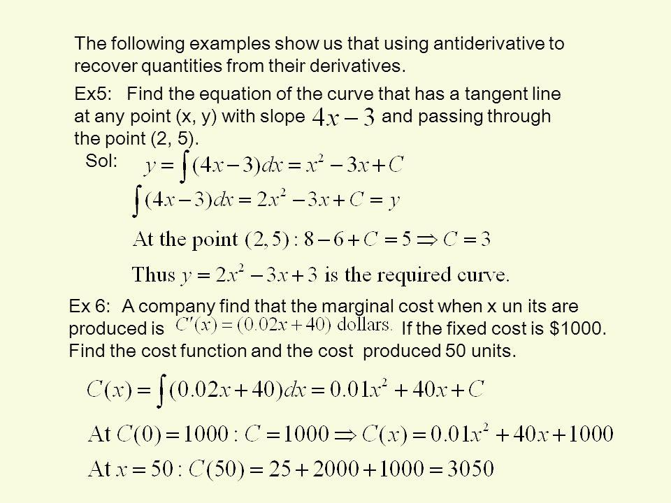 The following examples show us that using antiderivative to recover quantities from their derivatives.