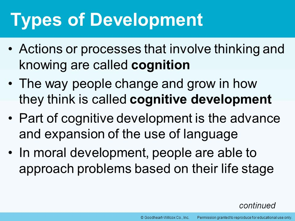 Types of Development Actions or processes that involve thinking and knowing are called cognition.
