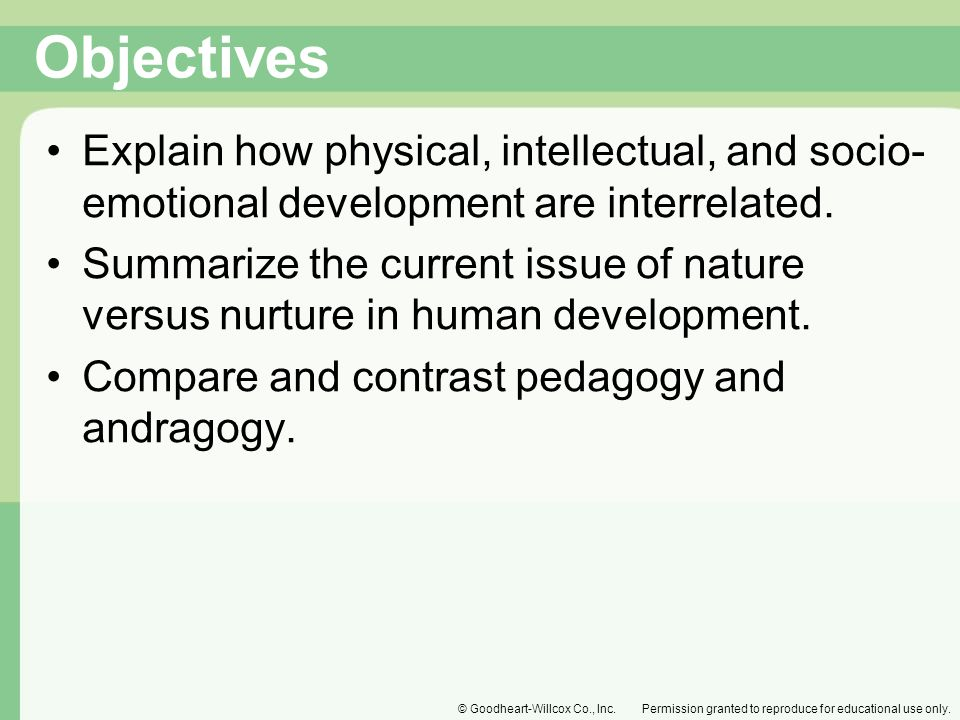 Objectives Explain how physical, intellectual, and socio-emotional development are interrelated.
