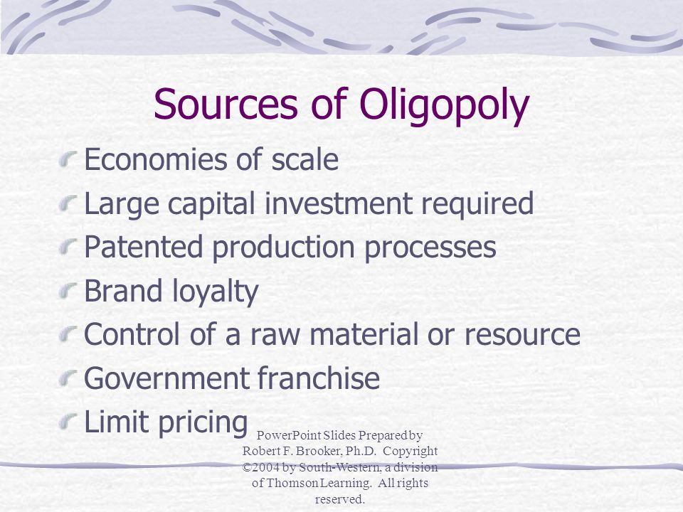 Sources of Oligopoly Economies of scale