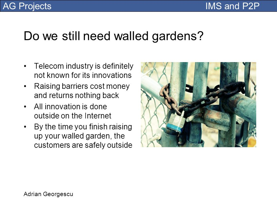 Do we still need walled gardens