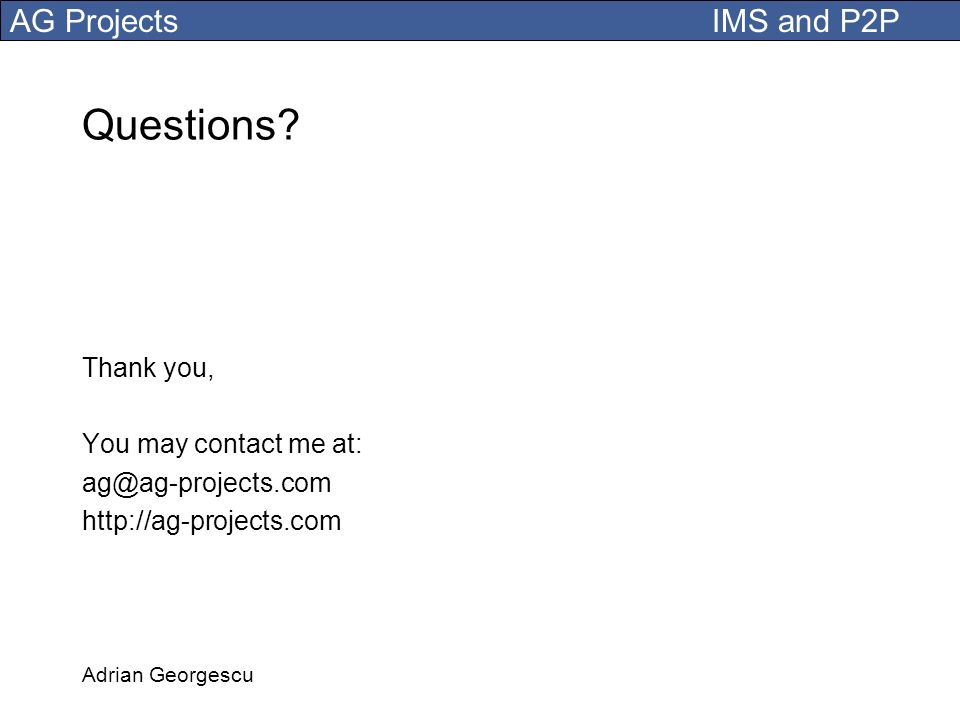 Questions Thank you, You may contact me at: ag@ag-projects.com