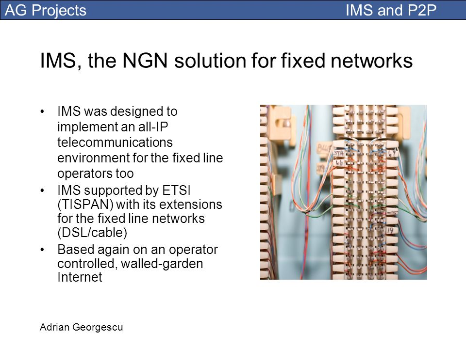 IMS, the NGN solution for fixed networks