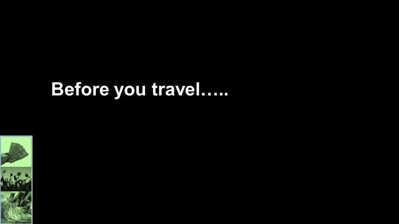 Before you travel…..