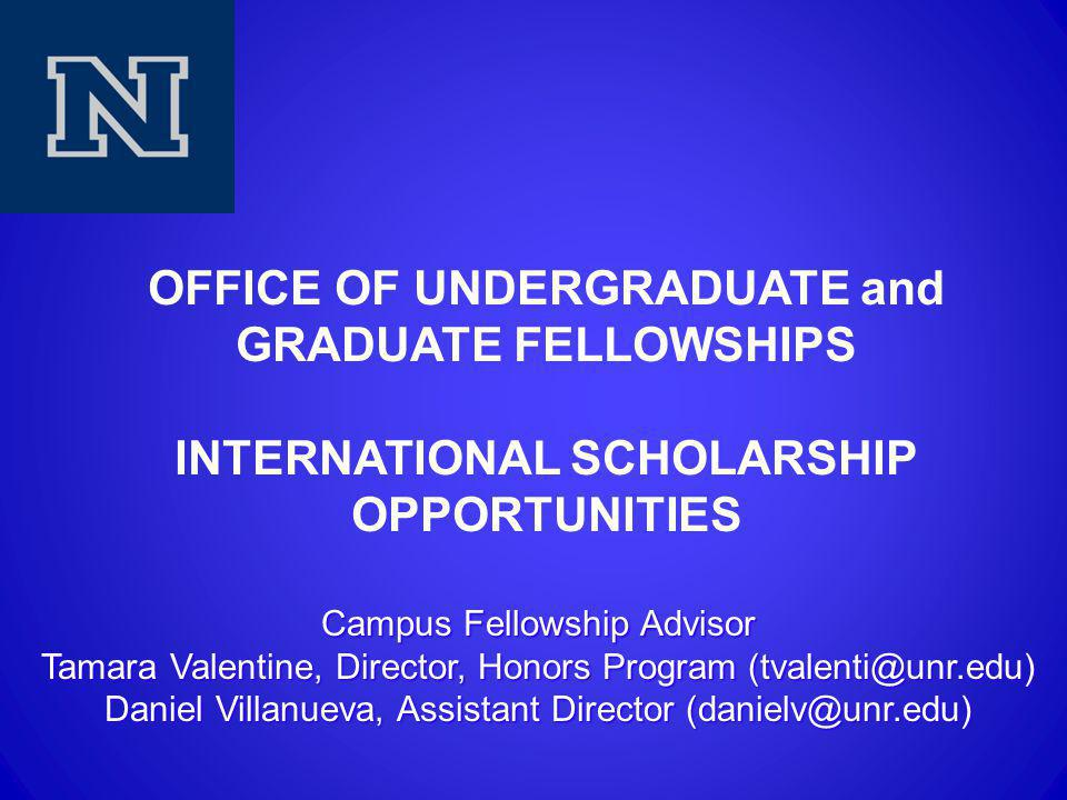 OFFICE OF UNDERGRADUATE and GRADUATE FELLOWSHIPS INTERNATIONAL SCHOLARSHIP OPPORTUNITIES