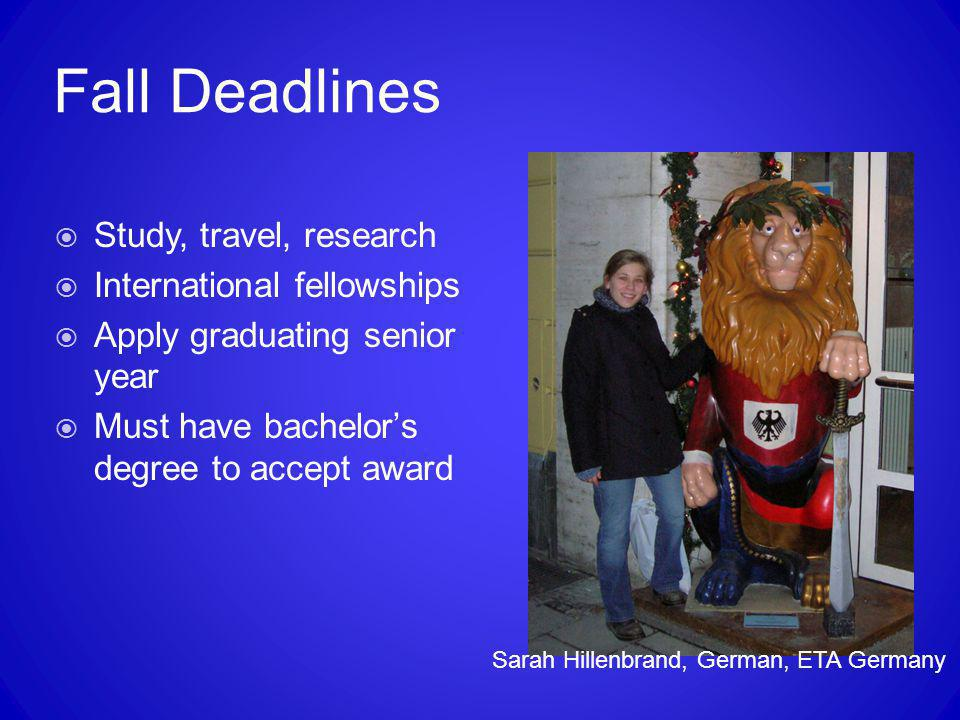Fall Deadlines Study, travel, research International fellowships