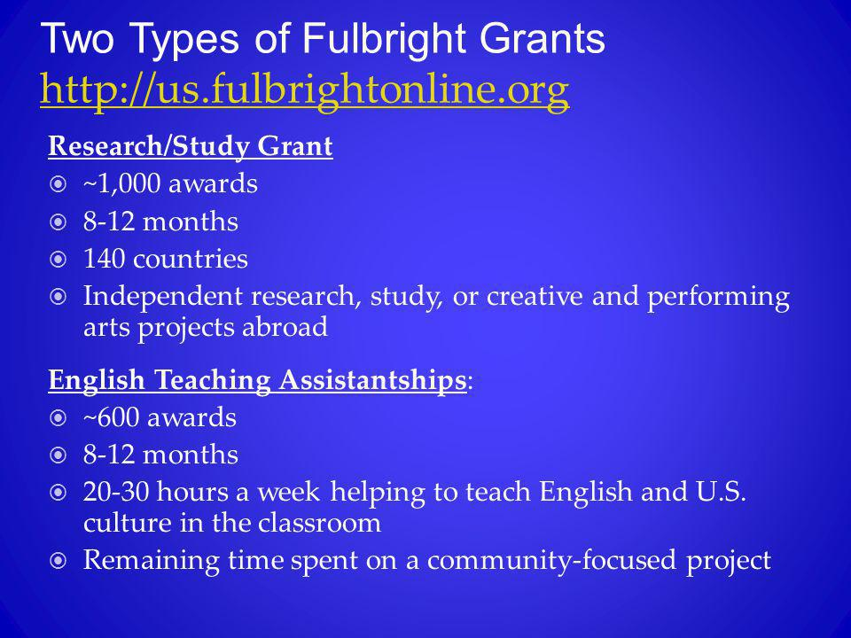 Two Types of Fulbright Grants http://us.fulbrightonline.org