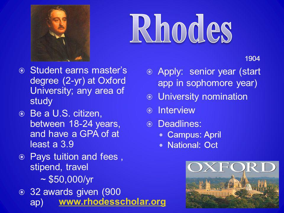 Rhodes 1904. Student earns master's degree (2-yr) at Oxford University; any area of study.