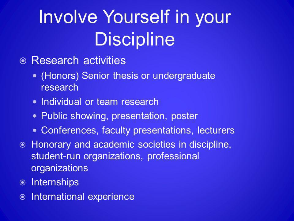 Involve Yourself in your Discipline