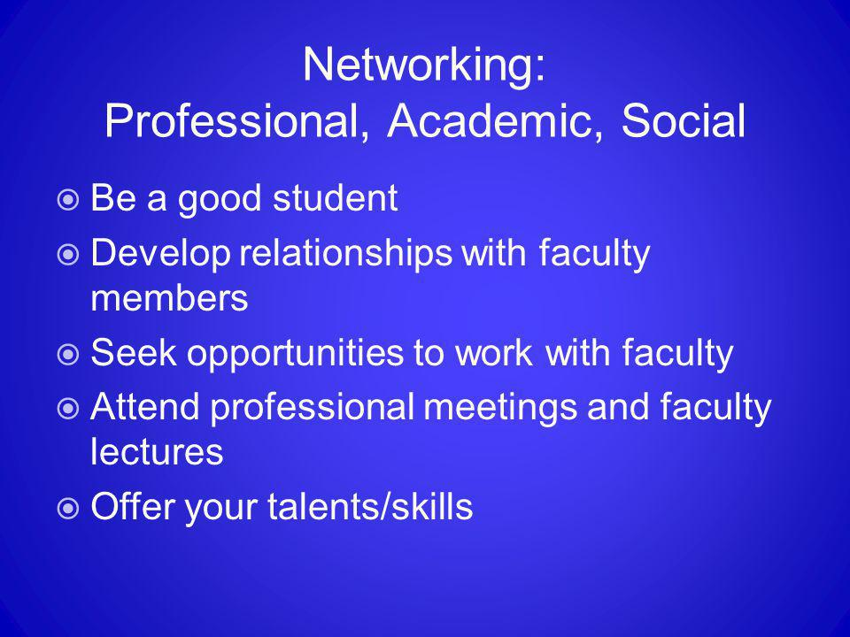 Networking: Professional, Academic, Social