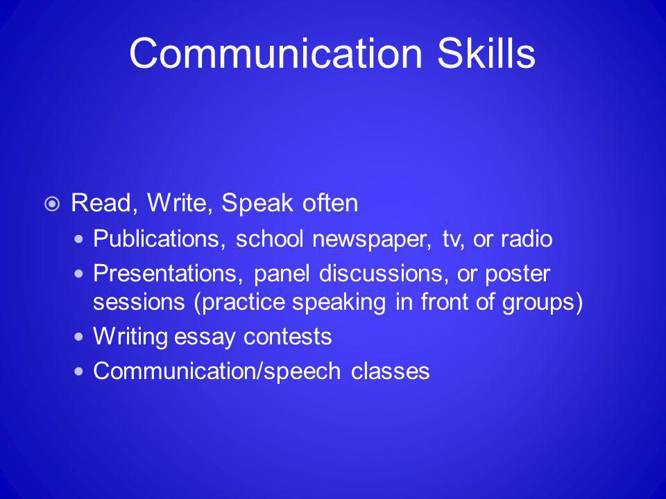 Communication Skills Read, Write, Speak often