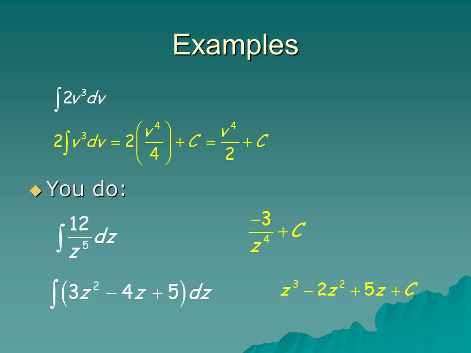 Examples You do: