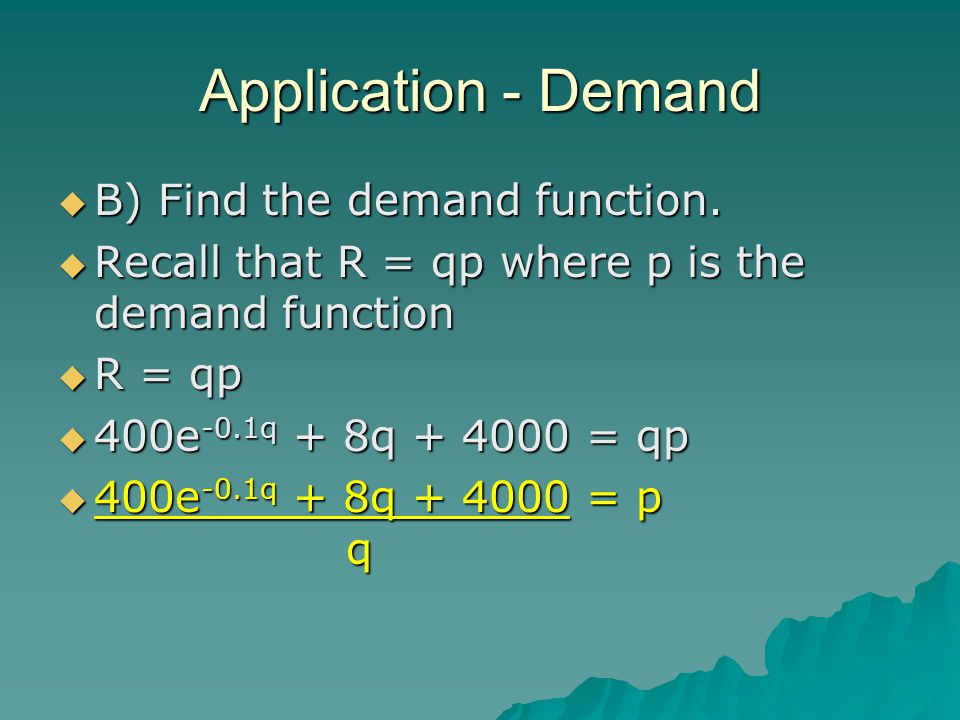 Application - Demand B) Find the demand function.