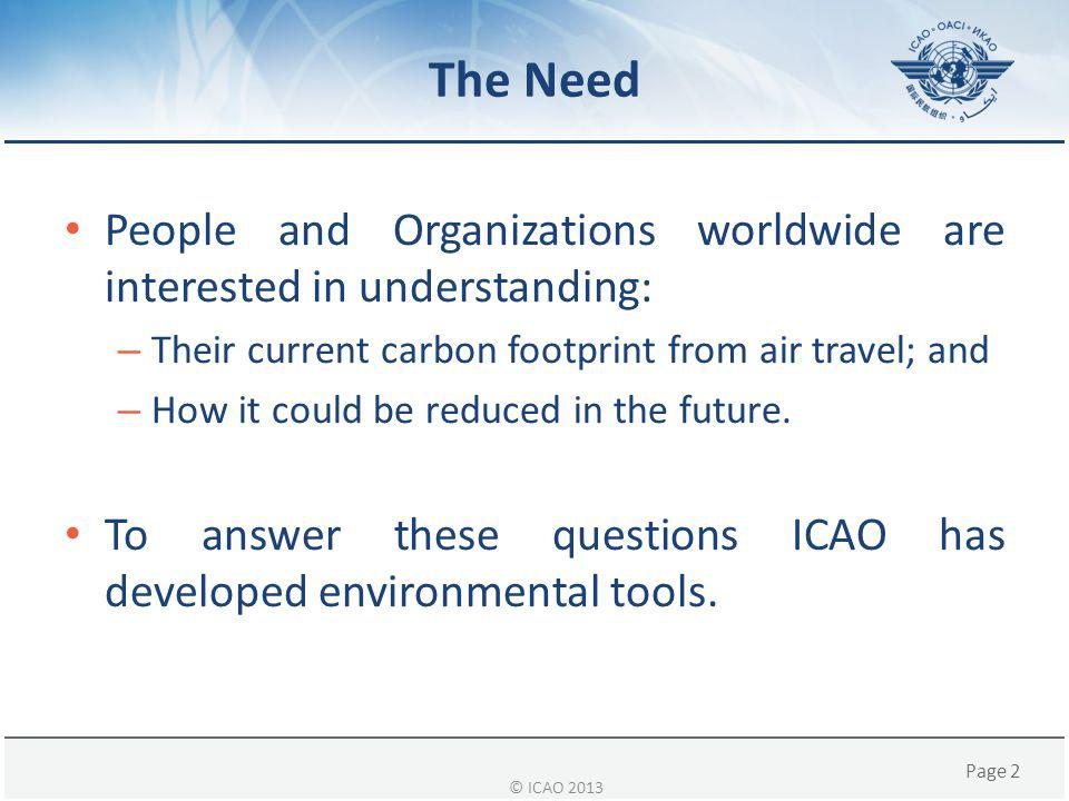 The Need People and Organizations worldwide are interested in understanding: Their current carbon footprint from air travel; and.