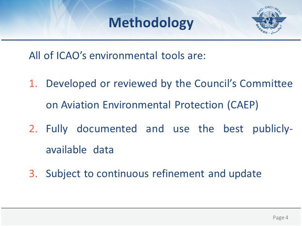 Methodology All of ICAO's environmental tools are:
