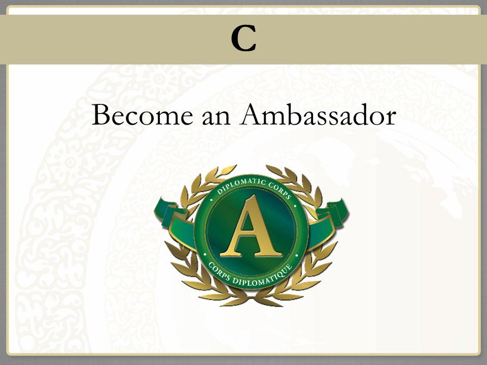 C Become an Ambassador