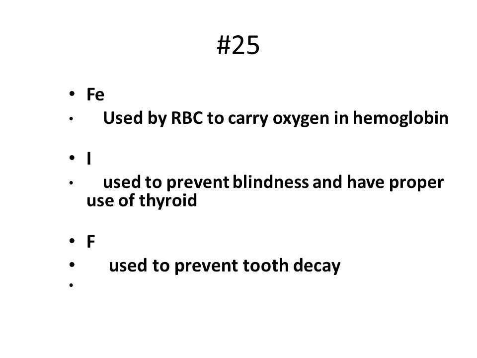#25 Fe I F used to prevent tooth decay