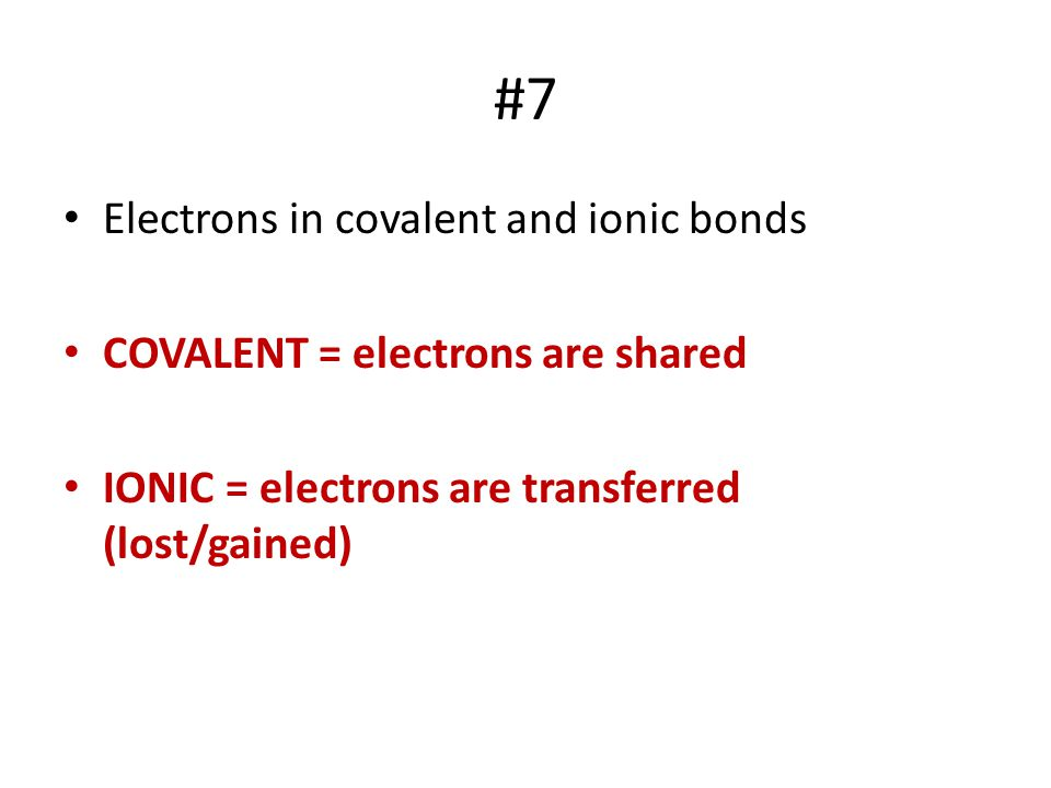 #7 Electrons in covalent and ionic bonds