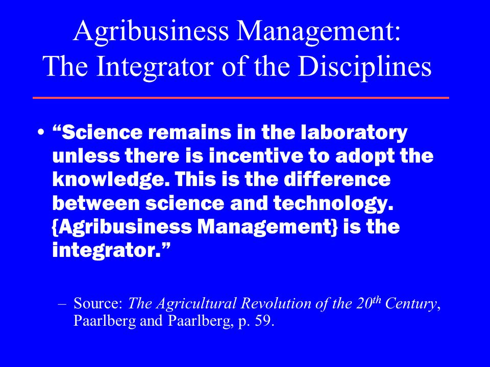 Agribusiness Management: The Integrator of the Disciplines