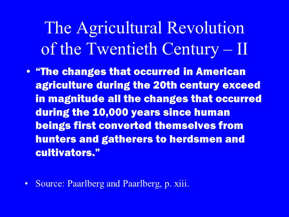 The Agricultural Revolution of the Twentieth Century – II