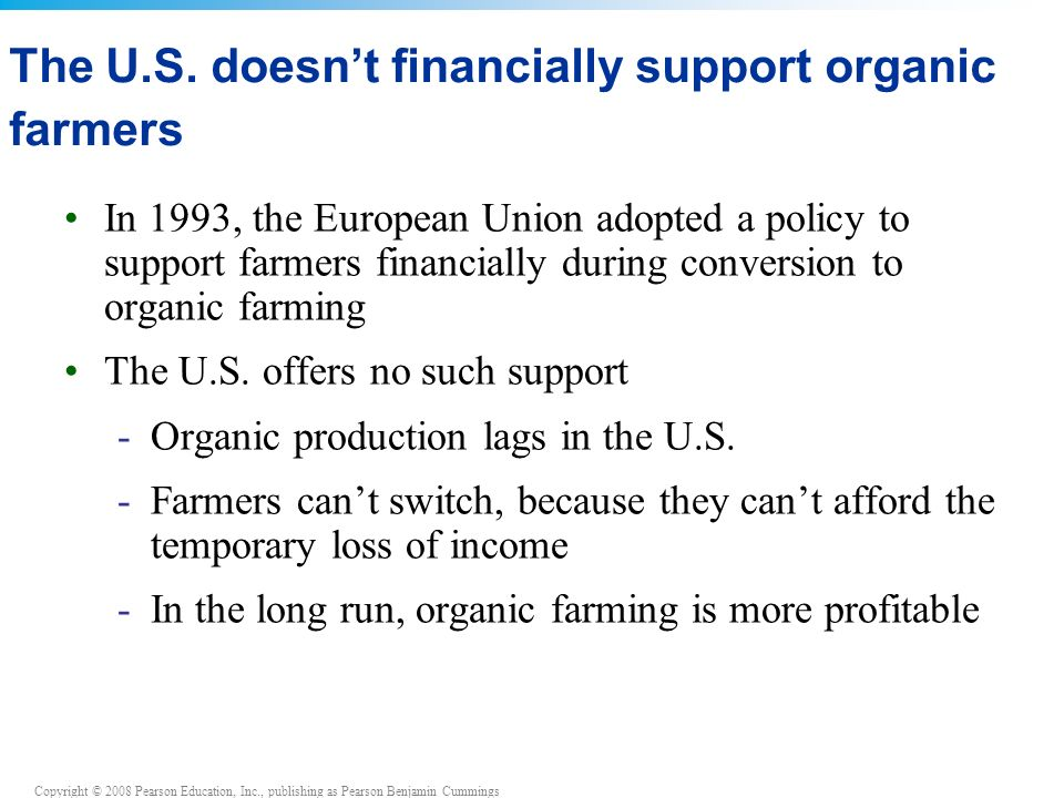 The U.S. doesn't financially support organic farmers