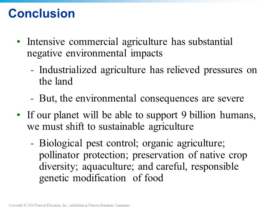 Conclusion Intensive commercial agriculture has substantial negative environmental impacts.