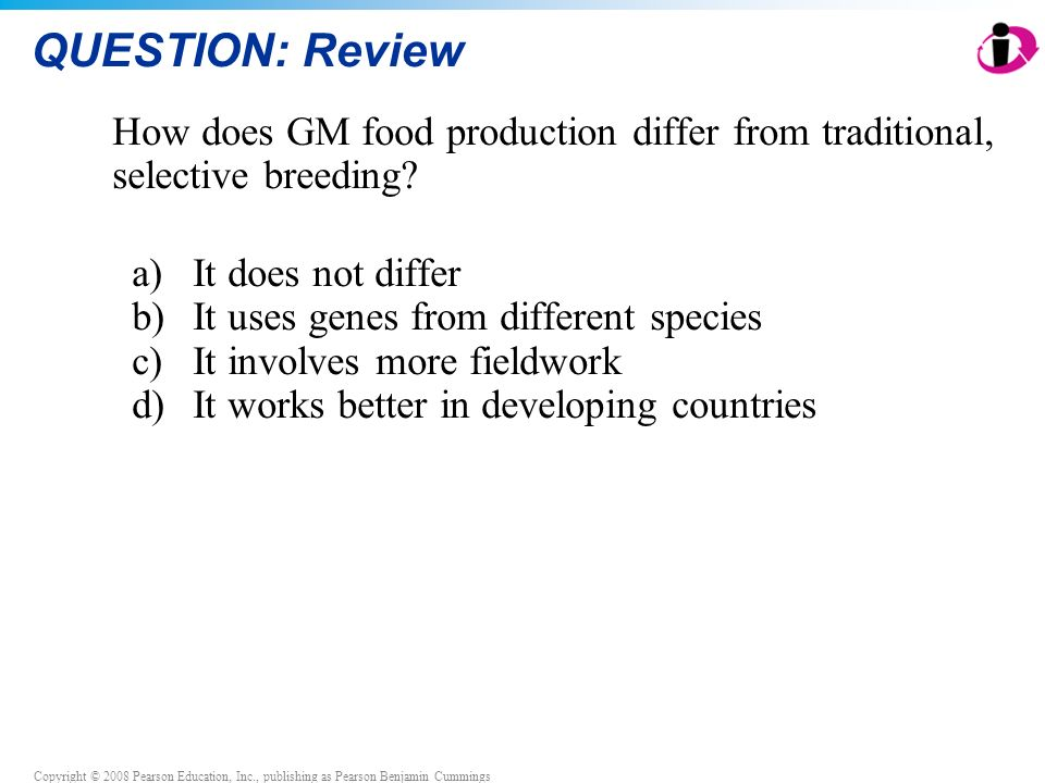 QUESTION: Review How does GM food production differ from traditional, selective breeding It does not differ.