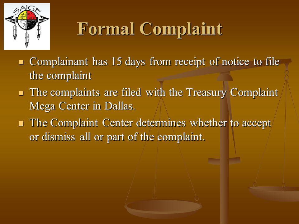 Formal Complaint Complainant has 15 days from receipt of notice to file the complaint.
