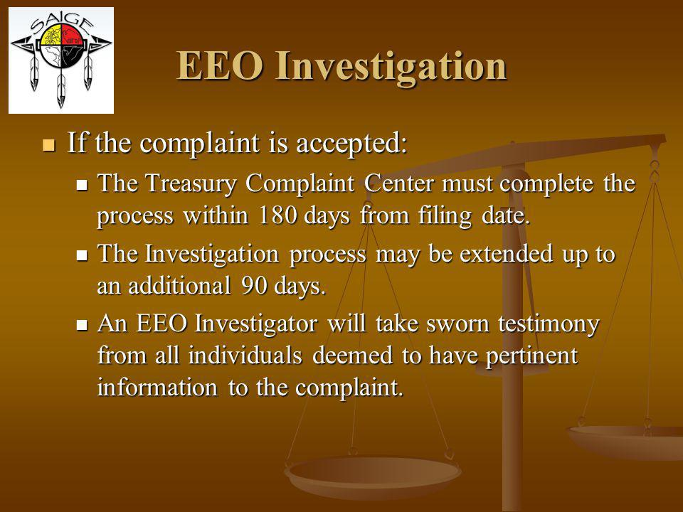 EEO Investigation If the complaint is accepted: