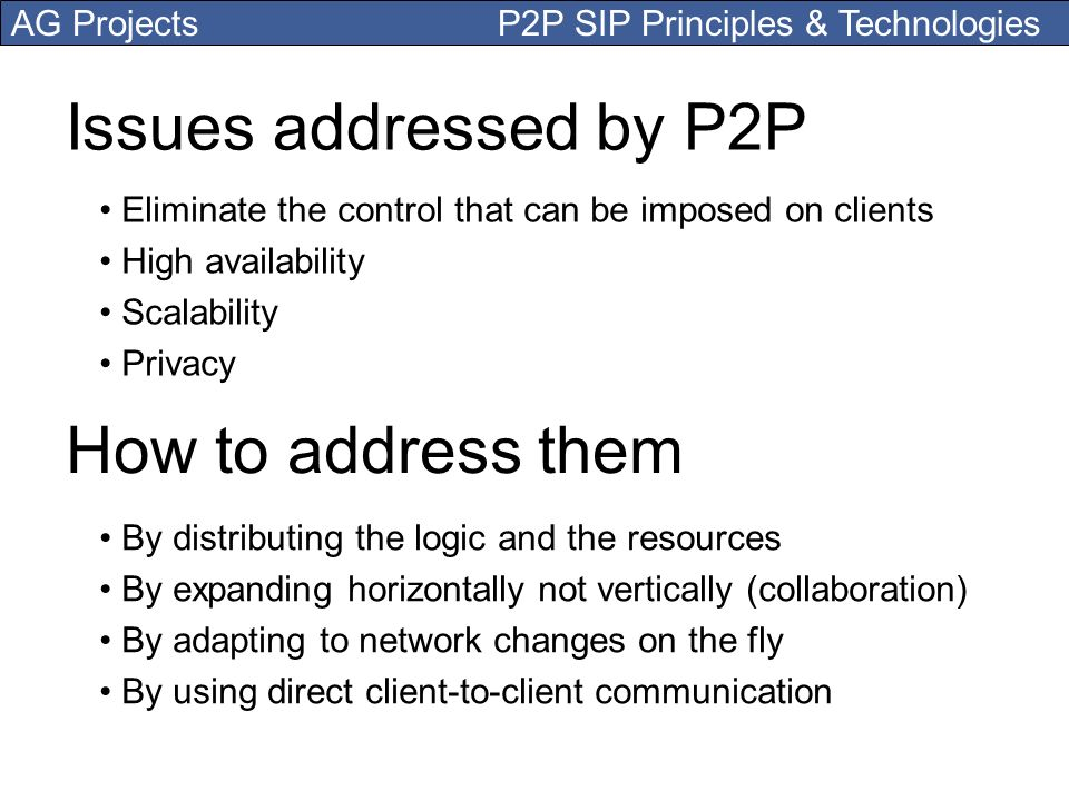 Issues addressed by P2P How to address them