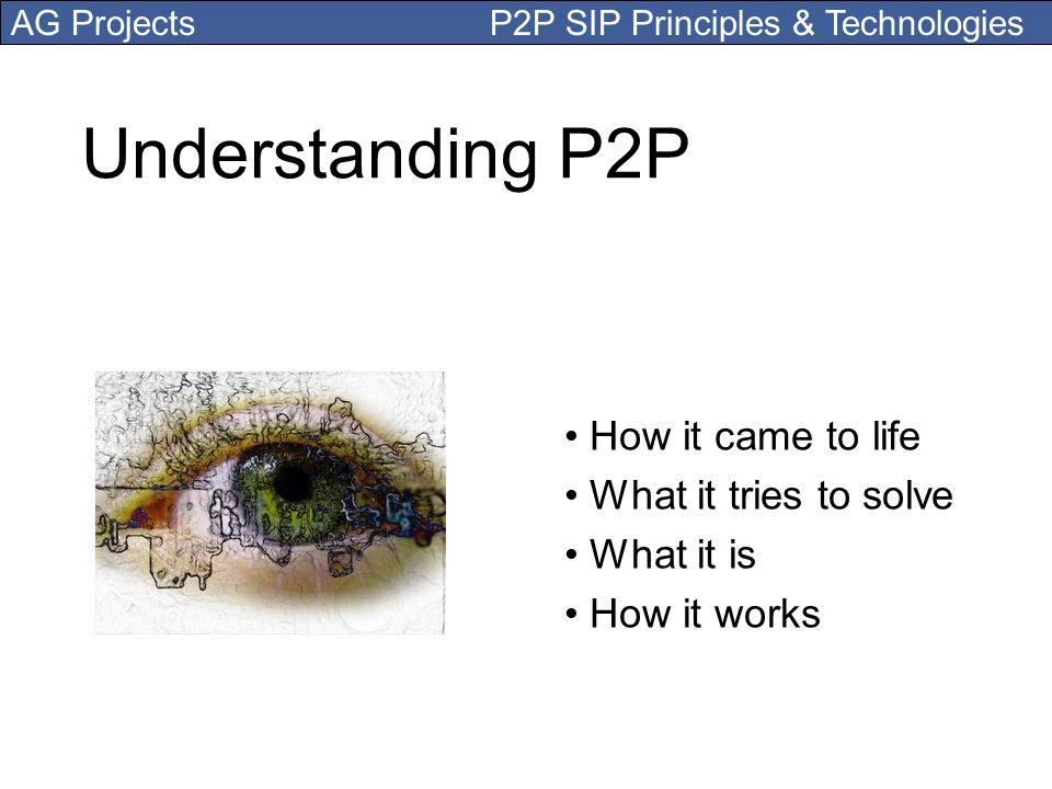 Understanding P2P How it came to life What it tries to solve