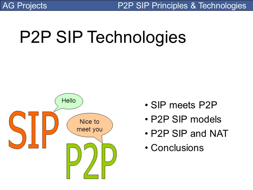 P2P SIP Technologies SIP P2P SIP meets P2P P2P SIP models