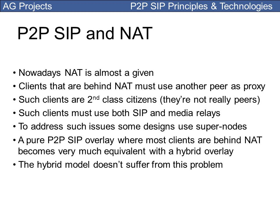 P2P SIP and NAT Nowadays NAT is almost a given