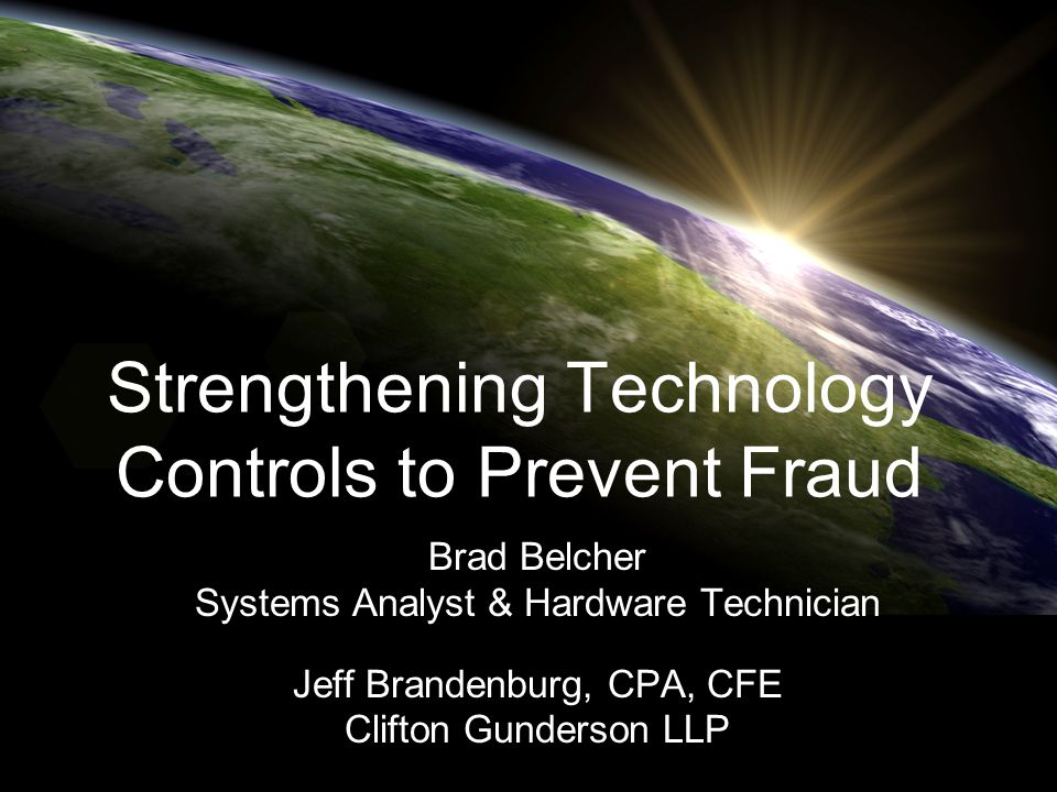 Strengthening Technology Controls to Prevent Fraud