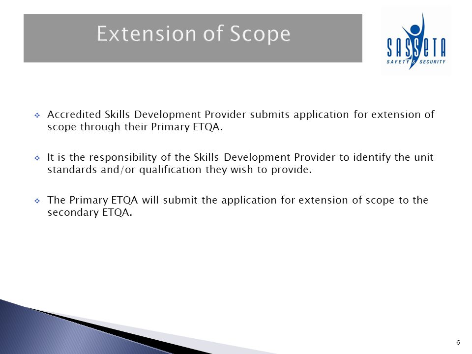 Extension of Scope Accredited Skills Development Provider submits application for extension of scope through their Primary ETQA.