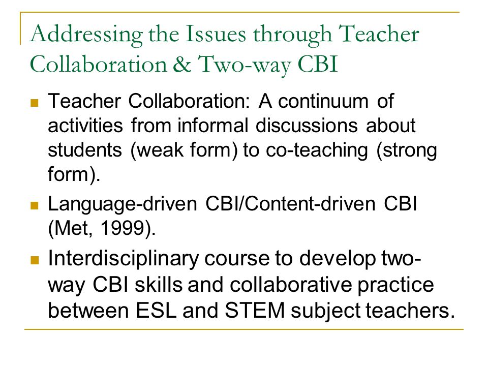 Addressing the Issues through Teacher Collaboration & Two-way CBI