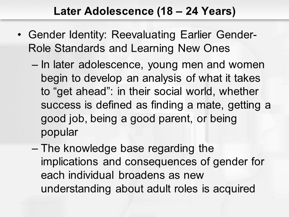 Later Adolescence (18 – 24 Years)